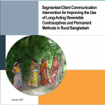 Segmented-Client Communication Intervention for Improving the Use of Long-Acting Reversible Contraceptives and Permanent Methods in Rural Bangladesh